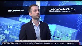 L'interview : Investir le marché américain, les défis des entreprises françaises