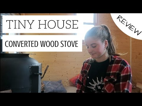 Tiny House Converted Wood Stove Review