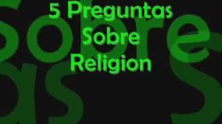 5 Preguntas Sobre Religion