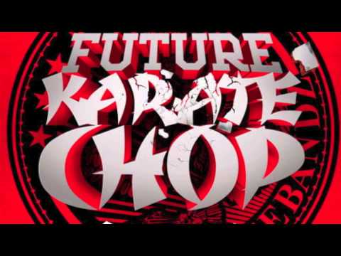 Future Ft. Lil wayne - Karate Chop (Lyrics)(Remix)