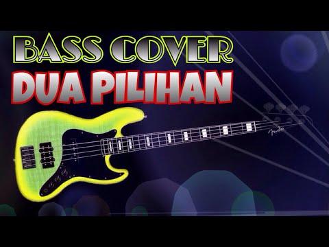 Dua Pilihan (Yunita Ababil) - Bass Cover