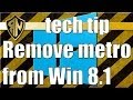 Remove metro from Windows 8.1