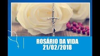 Rosário da Vida - 21/02/2018