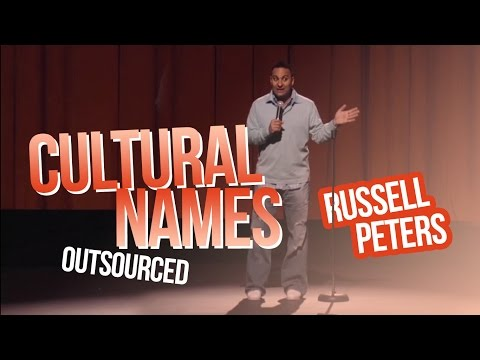 """""""Cultural Names""""   Russell Peters - Outsourced"""