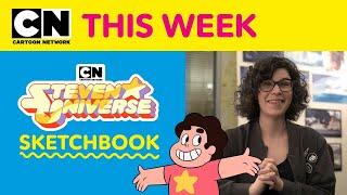Steven Universe Sketchbook | Rebecca Sugar | OK K.O.! Let's Be Heroes | Cartoon Network This Week