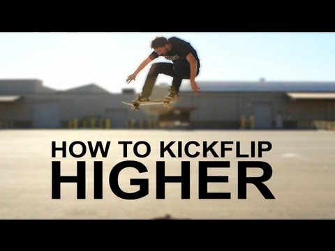 HOW TO KICKFLIP HIGHER THE EASIEST WAY TUTORIAL!