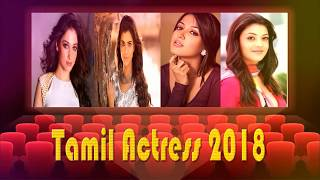 Top 15 New Tamil movie actress for the year 2018- Live Actress in Tamil film industry