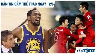 Bản tin Cảm Thể Thao ngày 12/6 | Sếp Warriors nghẹn ngào vì Durant, Người Thái vẫn muốn gặp VN