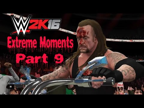 WWE2K16 Extreme Moments Part 9