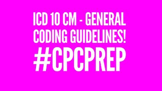 ICD 10 CM 2020 - GENERAL CODING GUIDELINES MEDICAL CODING [CPC CERTIFICATION] [MEDICAL CODING]