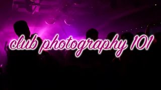 CLUB PHOTOGRAPHY 101