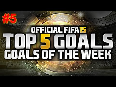Fifa 15 | Top 5 goals Of the Week #5
