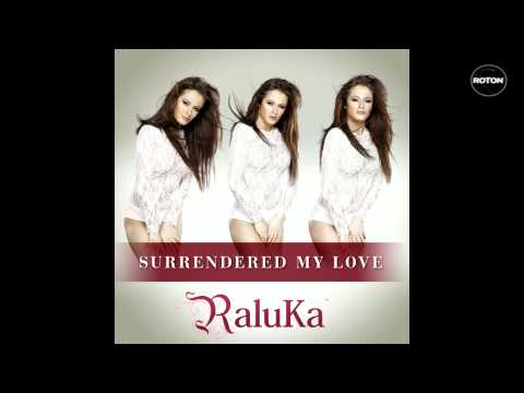 Sonerie telefon » Raluka – Surrendered My Love