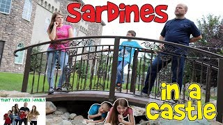 SARDINES IN A CASTLE / That YouTub3 Family