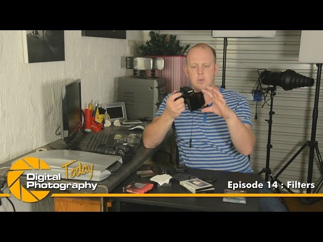 Episode 14 - Filters [Digital Photography Today]