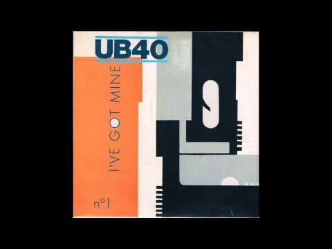 UB40 - I've Got Mine