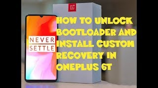 HOW TO UNLOCK BOOTLOADER AND INSTALL CUSTOM RECOVERY IN ONEPLUS 6T