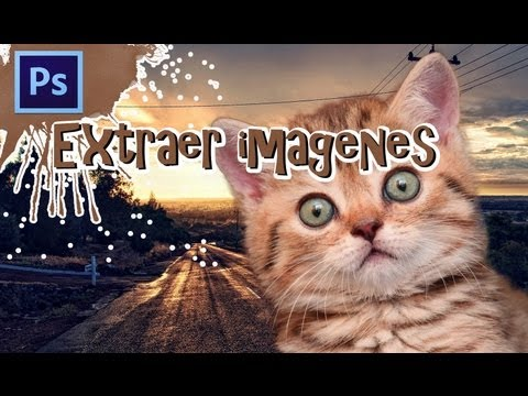 Extraer imagenes - Tutorial comentada Photoshop cs6
