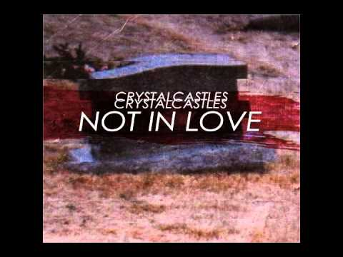 Crystal Castles - Not in Love feat. Robert Smith (HQ)
