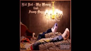 Watch Kid Red My Money Ft Snoop Dogg video