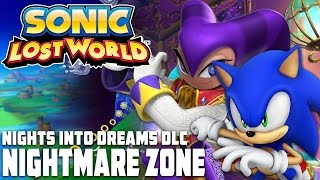 Sonic Lost World (Wii U) - Nights into Dreams DLC - Nightmare Zone (Deadly Six DLC) [HD]