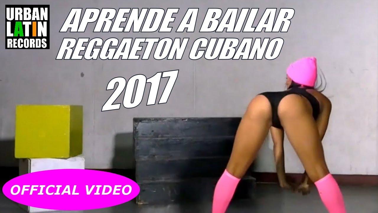 APRENDE A BAILAR REGGAETON CUBANO 2017 VOL 1 CON CUQUITA!