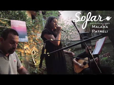 Malama Patreli  - T' Arxontopoulo | Sofar Thessaloniki