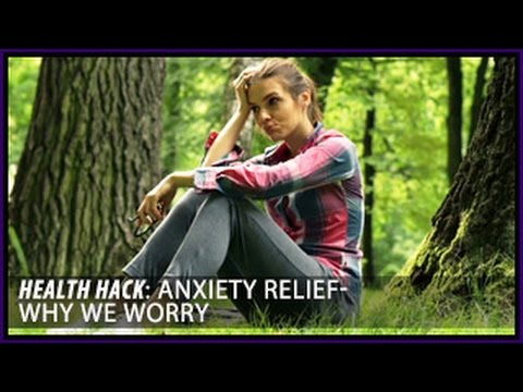 Anxiety Relief | Why do we Worry? Health Hacks- Thomas DeLauer