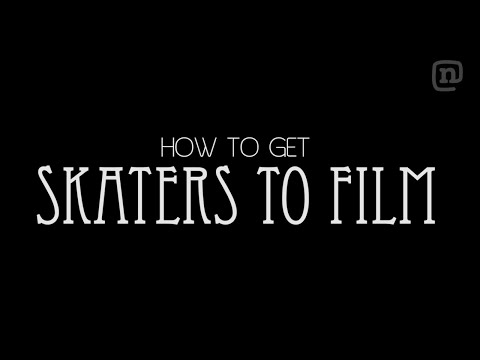 How to Get the Best Skaters to Film with You