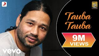 Watch Kailash Kher Tauba Tauba video
