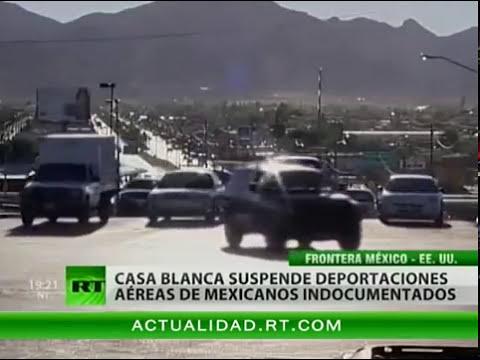 La Casa Blanca suspende las deportaciones aéreas gratuitas a México
