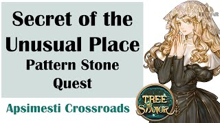 [ TREE OF SAVIOR ] Quest Guide : Secret of Unusual Place (a.k.a. Pattern Stone Quest)