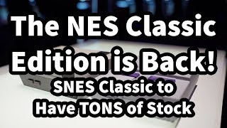 NES Classic Edition is Coming Back, Plus the SNES Classic Will Have Tons of Stock