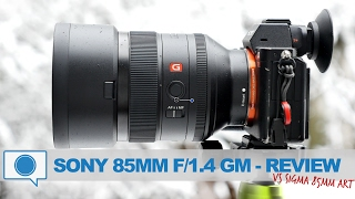 Sony FE 85mm f/1.4 GM Lens REVIEW vs Sigma 85mm ART