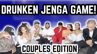DRUNKEN JENGA GAME *Youtube Couples Edition* (Ft. KB & Karla, JuJu & Des, Ky & Kae + JK Nation)