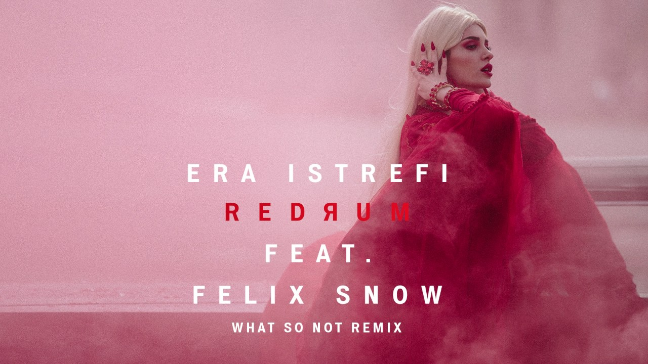 Era Istrefi - Redrum feat. Felix Snow (What So Not Remix) [Cover Art] [Ultra Music]