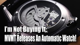 I'm Not Buying It:  MVMT Releases An Automatic Watch!