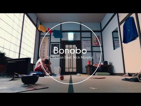 Bonobo - No Reason (feat. Nick Murphy)