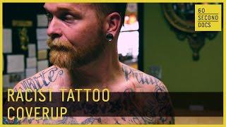 Racist Tattoo Coverup // 60 Second Docs