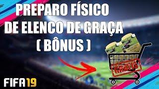 PREPARO FSICO DE ELENCO DE GRAA  BNUS  FIFA 19 ULT