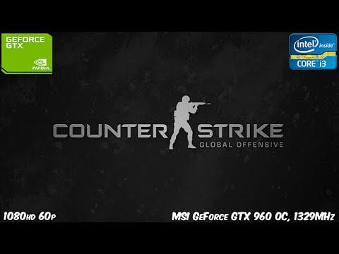| CSGO | : i3-4150, 3.50GHz + Msi GeForce GTX 960 OC, 1329MHz