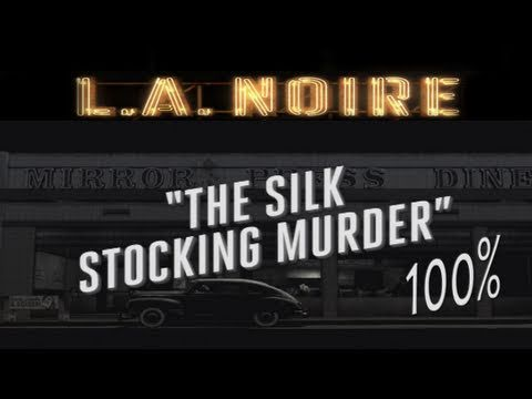 LA Noire 'Silk Stocking Murder' Walkthrough 100%