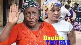 Double Trouble Season 3&4 - Patience Ozokwor|New Movie|2018 Latest Nigerian Nollywood Movie