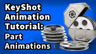 KeyShot Animation Tutorial 03: Part Animations