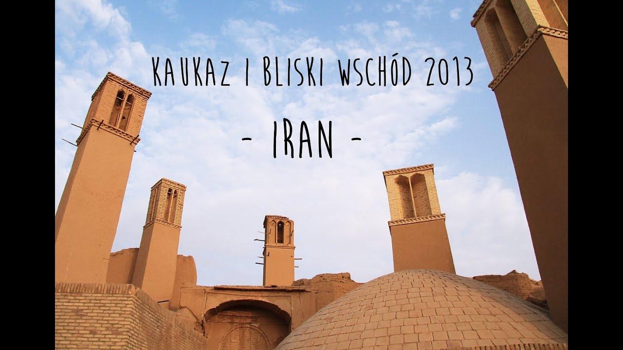 IRAN - Kaukaz i Bliski Wschód 2013