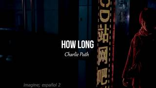 Charlie Puth • How Long (español, lyrics)