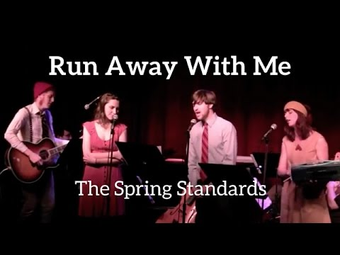 RUN AWAY WITH ME - The Spring Standards