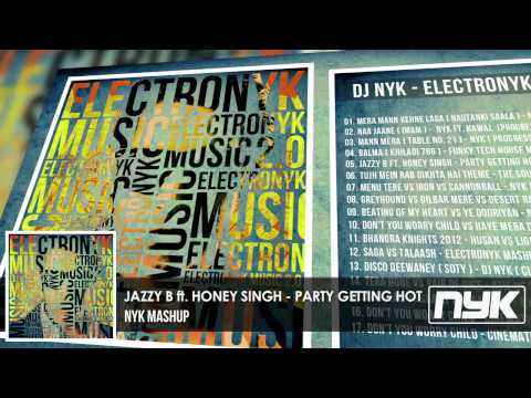JAZZY B ft. HONEY SINGH - PARTY GETTING HOT ( DJ NYK MASHUP...