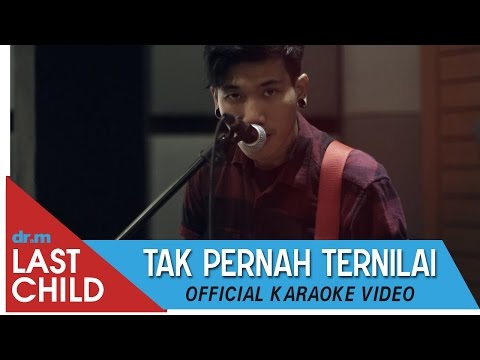 download lagu Last Child Karaoke: Tak Pernah Ternilai gratis