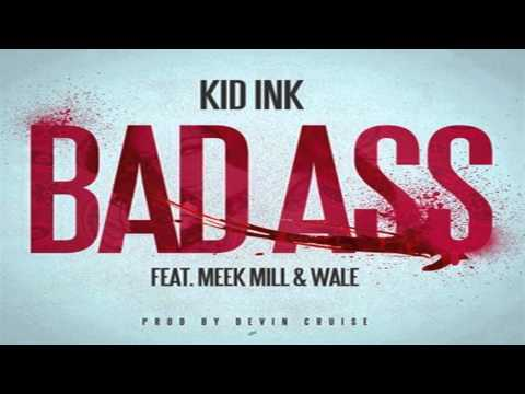 Kid Ink Ft. Meek Mill & Wale - Bad Ass (instrumental) video